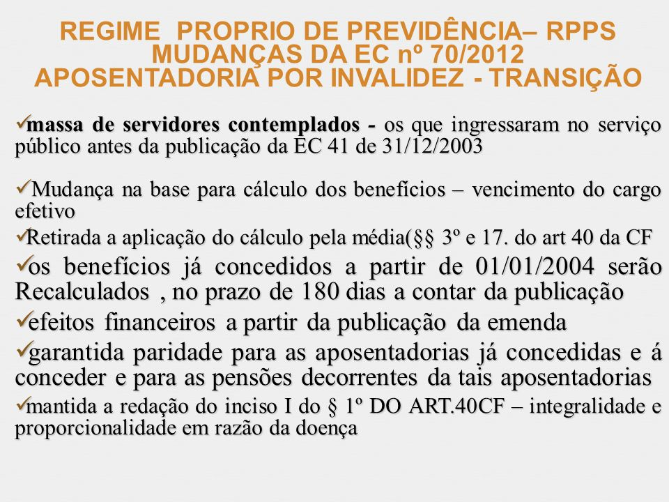 REGIME PROPRIO DE PREVIDÊNCIA– RPPS MUDANÇAS DA EC nº 70/2012