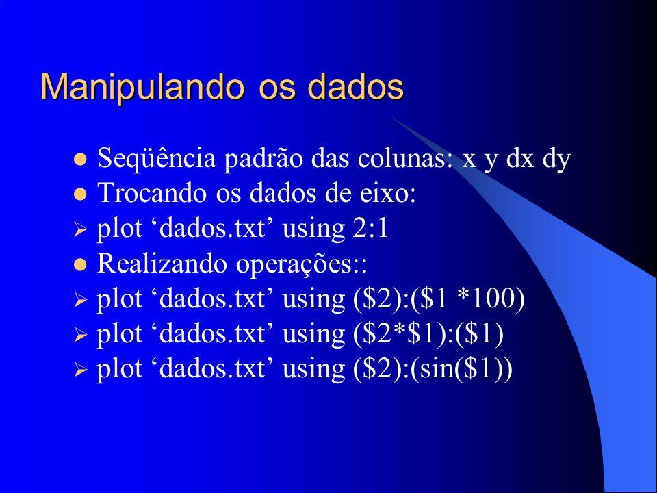 Manipulando os dados Seqüência padrão das colunas: x y dx dy