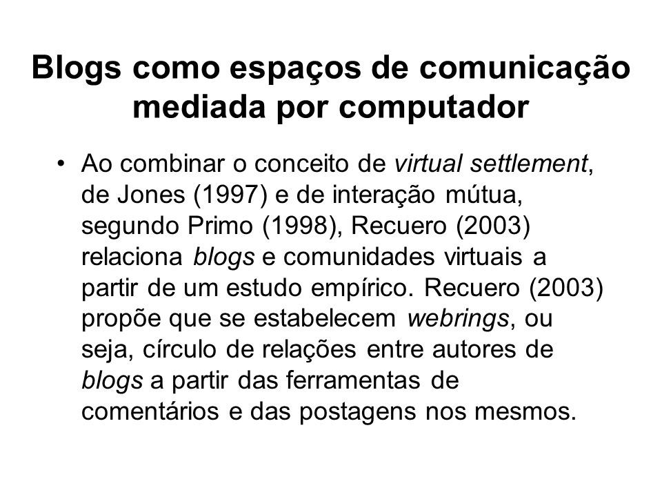Blogs como espaços de comunicação mediada por computador