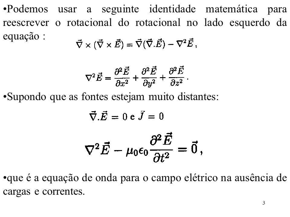 Podemos usar a seguinte identidade matemática para reescrever o rotacional do rotacional no lado esquerdo da equação :