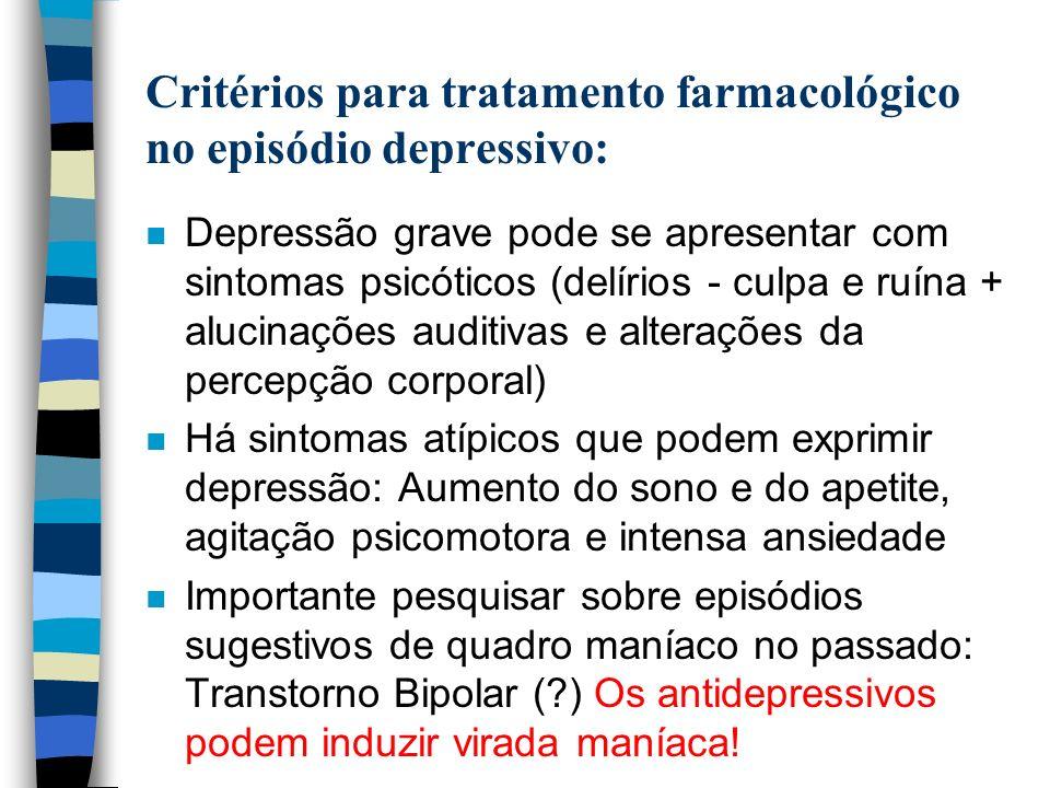 Critérios para tratamento farmacológico no episódio depressivo: