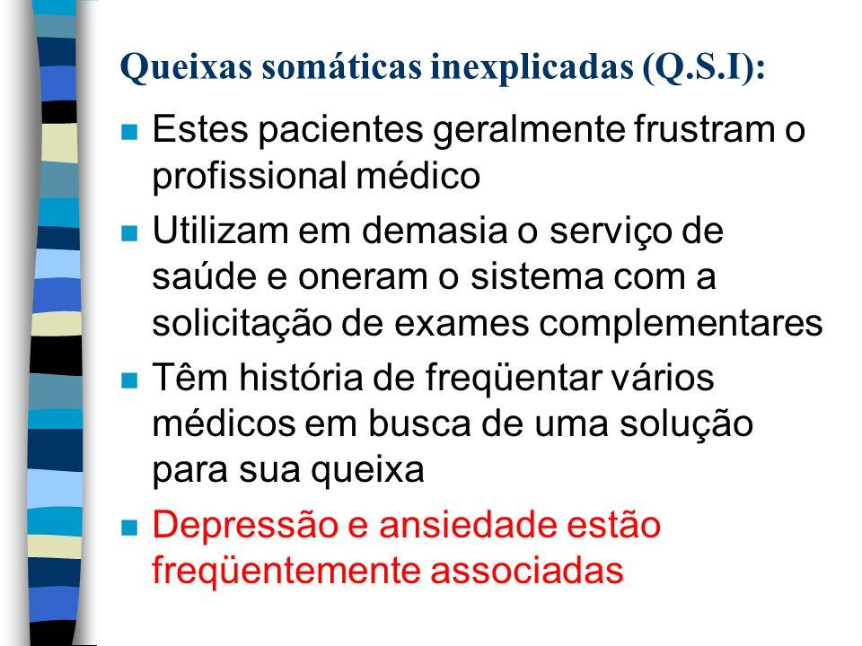 Queixas somáticas inexplicadas (Q.S.I):