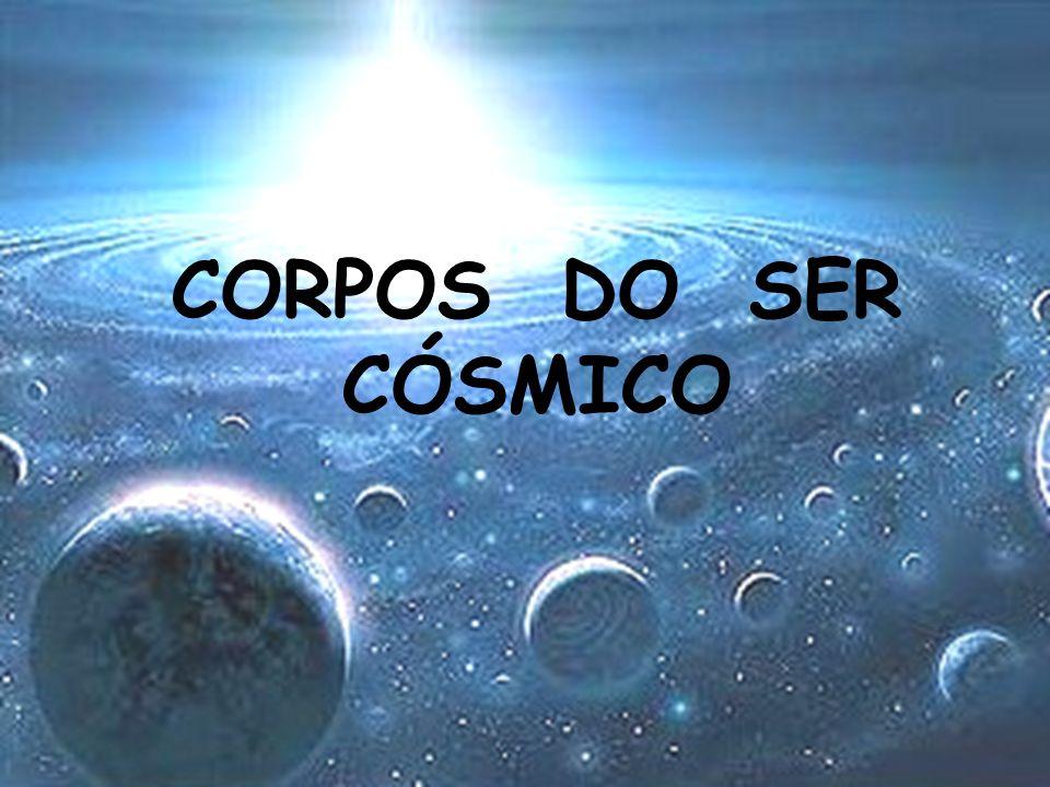 CORPOS DO SER CÓSMICO