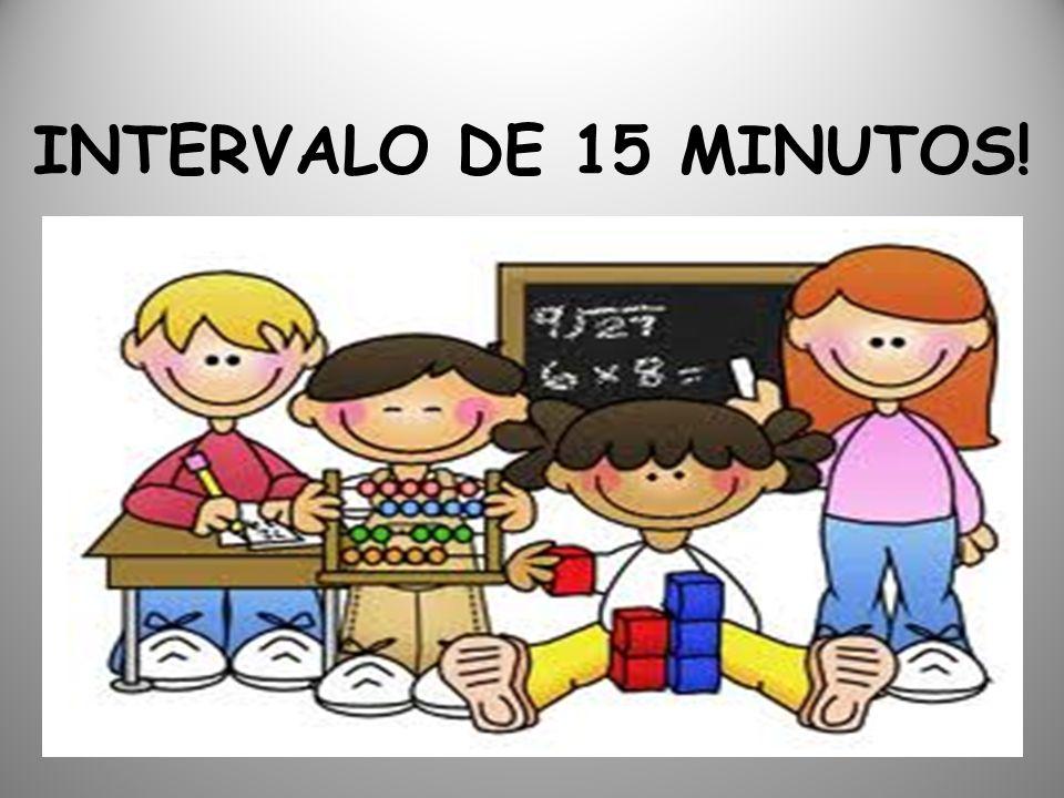 INTERVALO DE 15 MINUTOS!