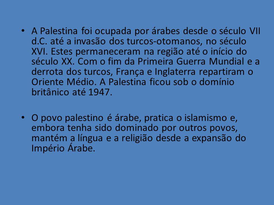 A Palestina foi ocupada por árabes desde o século VII d. C