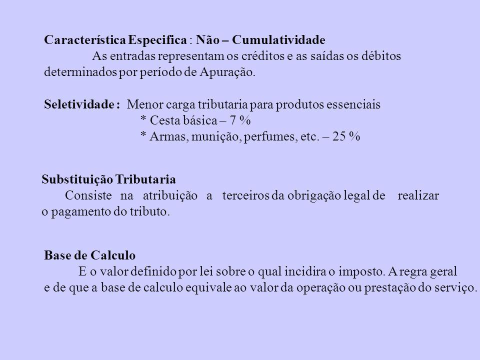 Característica Especifica : Não – Cumulatividade