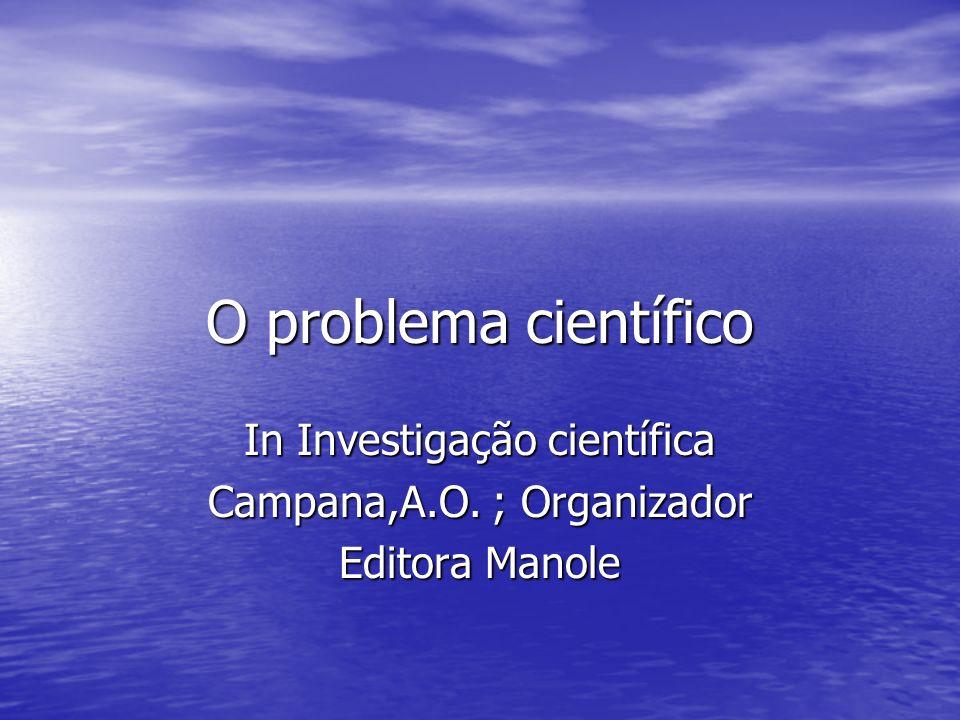 In Investigação científica Campana,A.O. ; Organizador Editora Manole