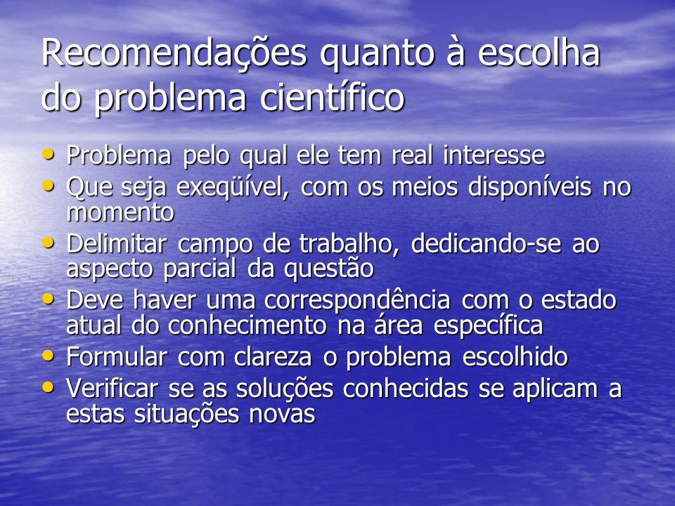 Recomendações quanto à escolha do problema científico