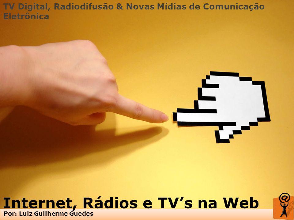 Internet, Rádios e TV's na Web
