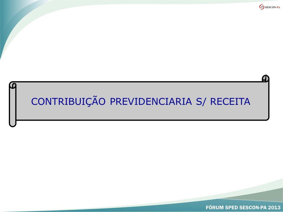 CONTRIBUIÇÃO PREVIDENCIARIA S/ RECEITA
