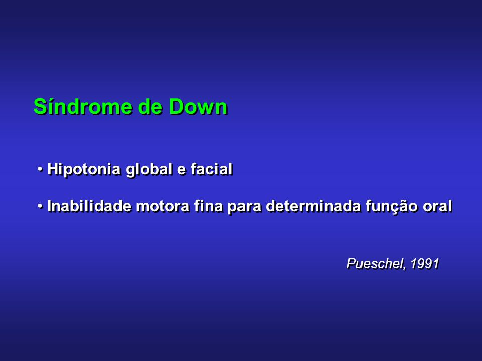 Síndrome de Down Hipotonia global e facial
