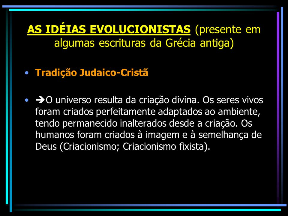 AS IDÉIAS EVOLUCIONISTAS (presente em algumas escrituras da Grécia antiga)