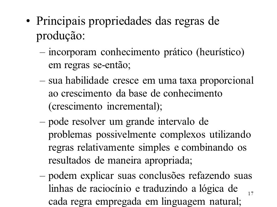 Principais propriedades das regras de produção: