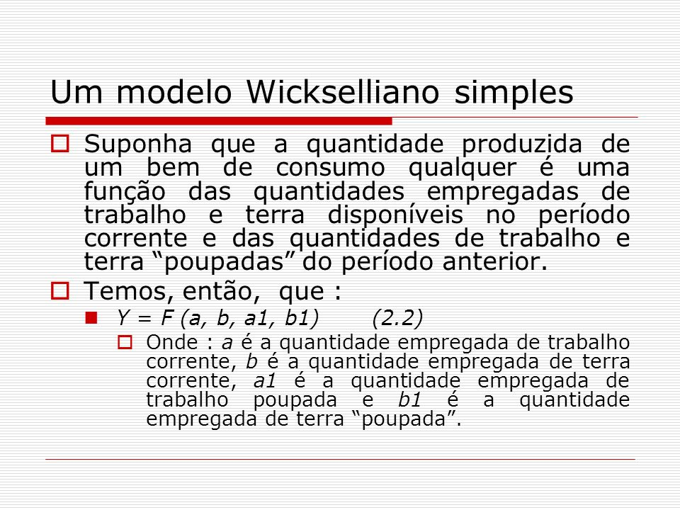 Um modelo Wickselliano simples