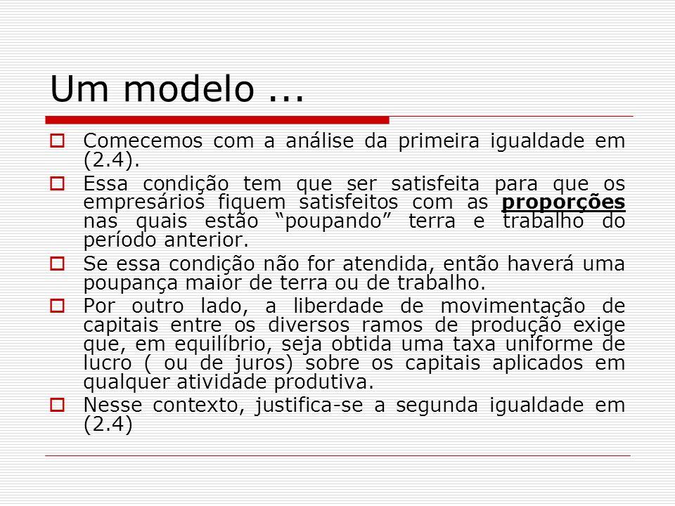 Um modelo ... Comecemos com a análise da primeira igualdade em (2.4).