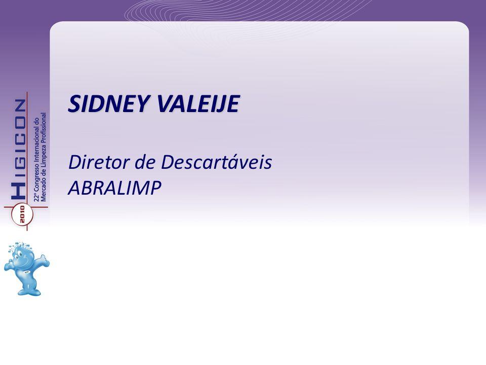 SIDNEY VALEIJE Diretor de Descartáveis ABRALIMP
