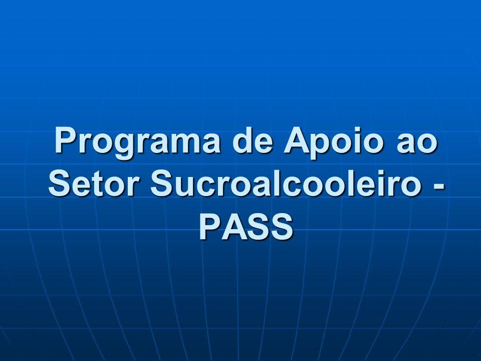 Programa de Apoio ao Setor Sucroalcooleiro - PASS