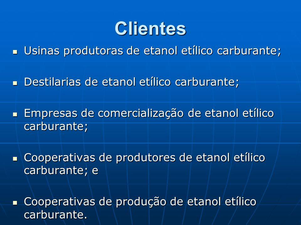 Clientes Usinas produtoras de etanol etílico carburante;