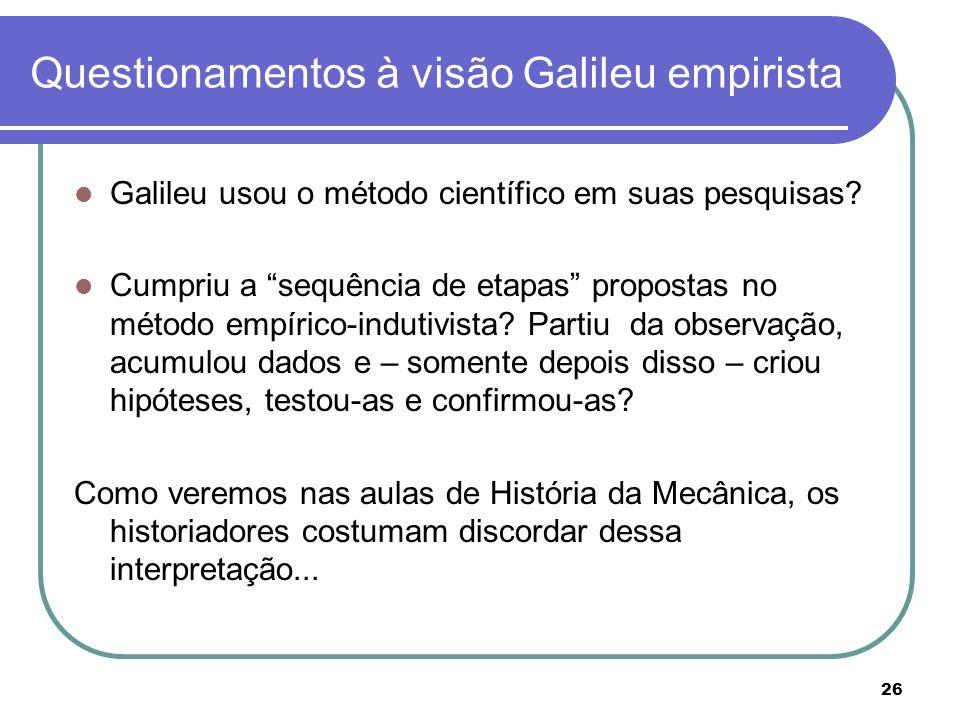 Questionamentos à visão Galileu empirista