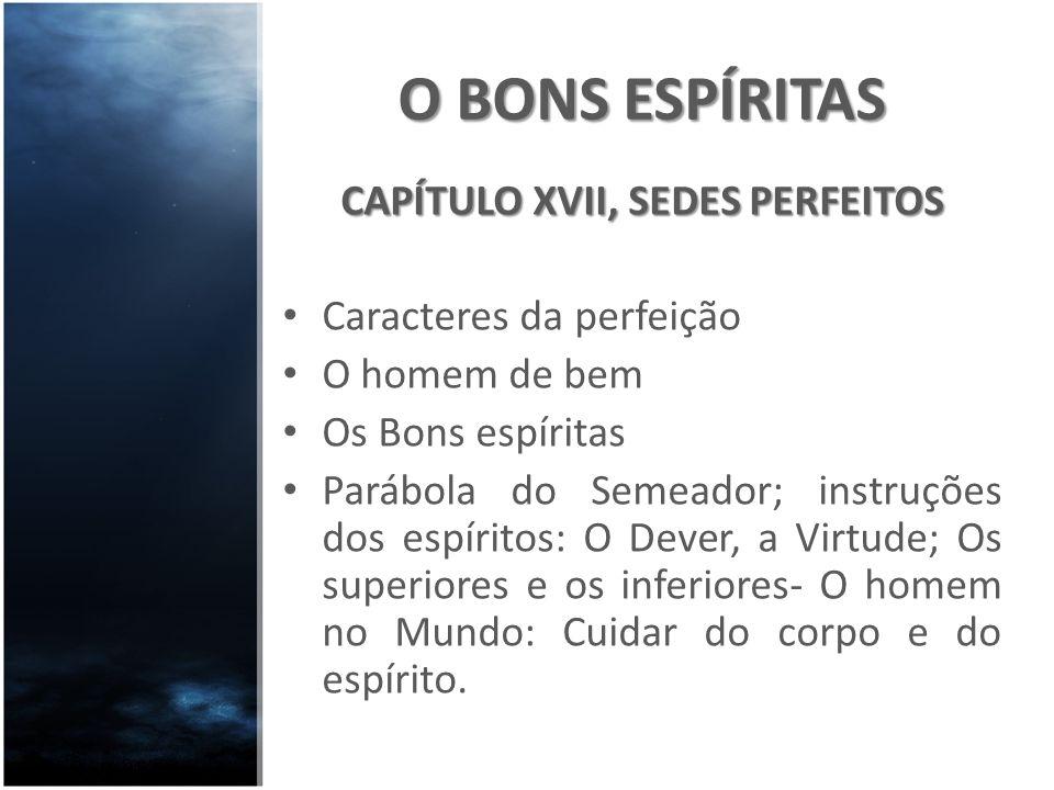 CAPÍTULO XVII, SEDES PERFEITOS