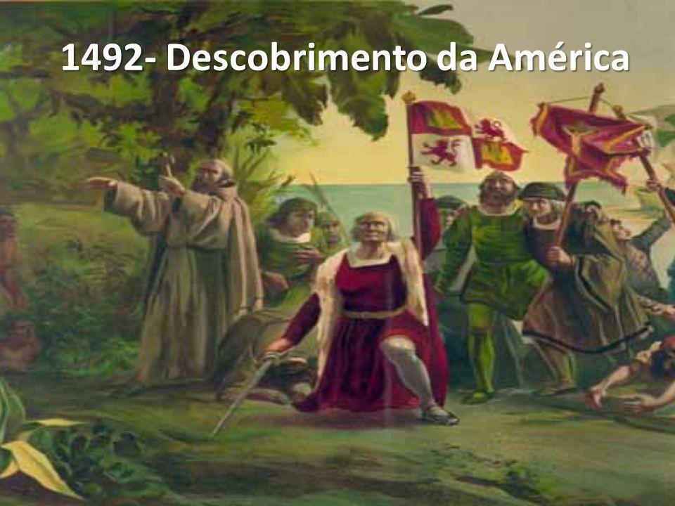 1492- Descobrimento da América