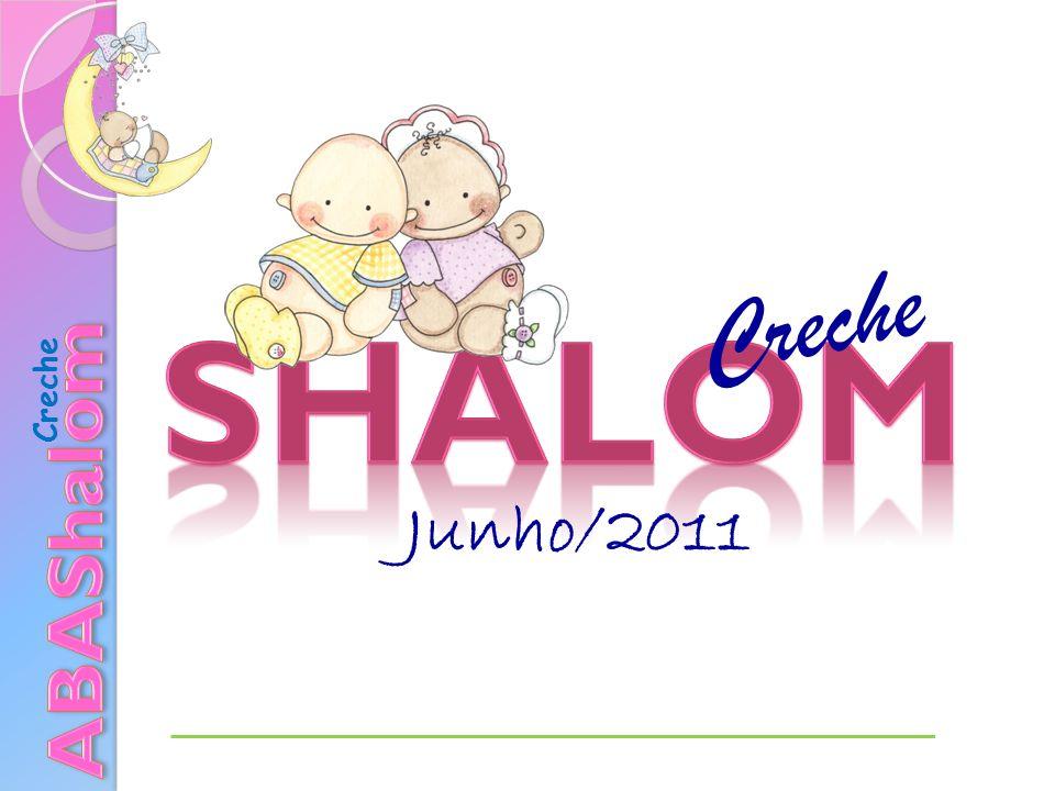 Creche shalom Creche ABAShalom Junho/2011