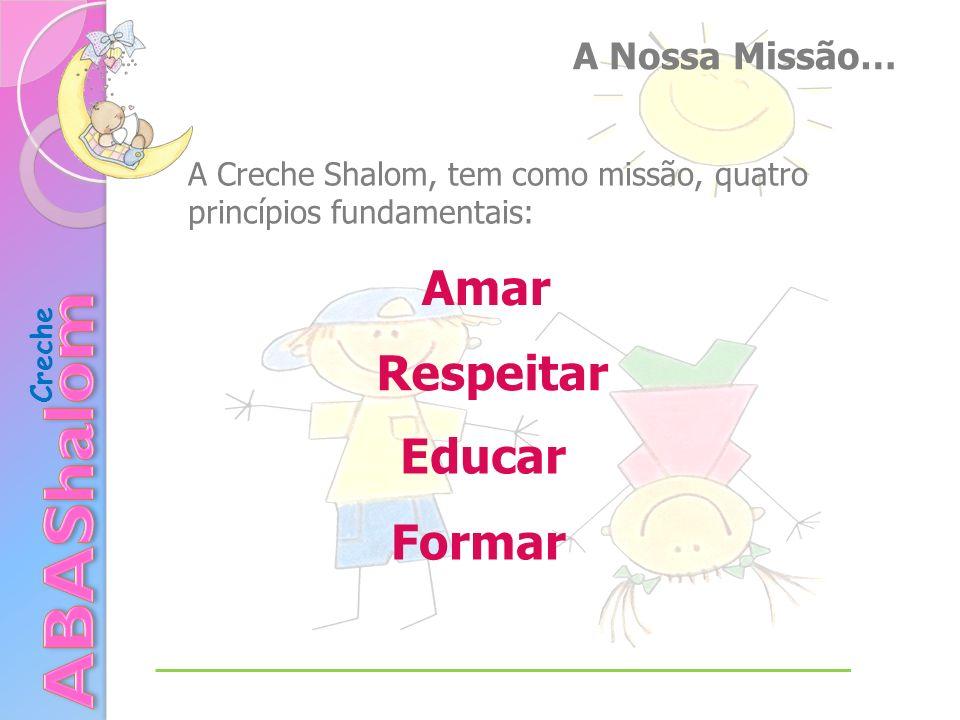 ABAShalom Amar Respeitar Educar Formar A Nossa Missão…