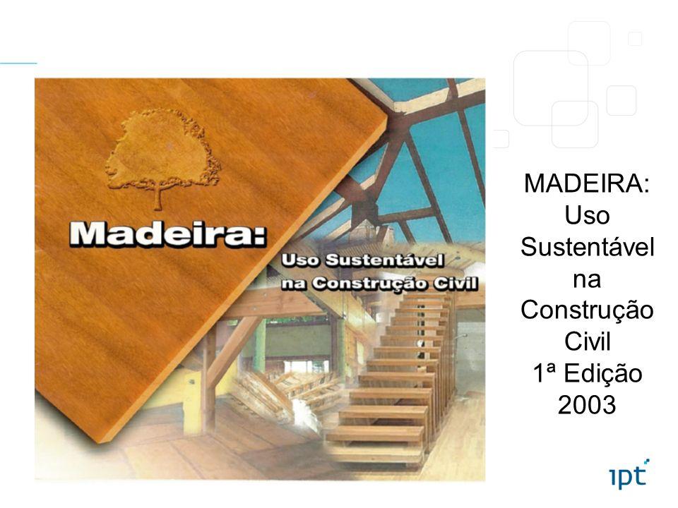 MADEIRA: Uso Sustentável na Construção Civil 1ª Edição 2003