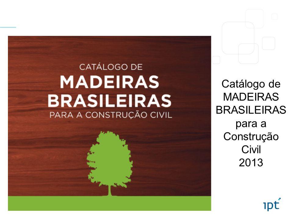 MADEIRAS BRASILEIRAS para a Construção Civil