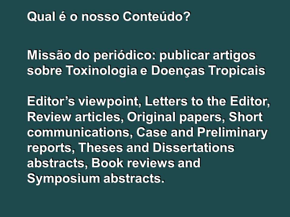 Qual é o nosso Conteúdo Missão do periódico: publicar artigos sobre Toxinologia e Doenças Tropicais.