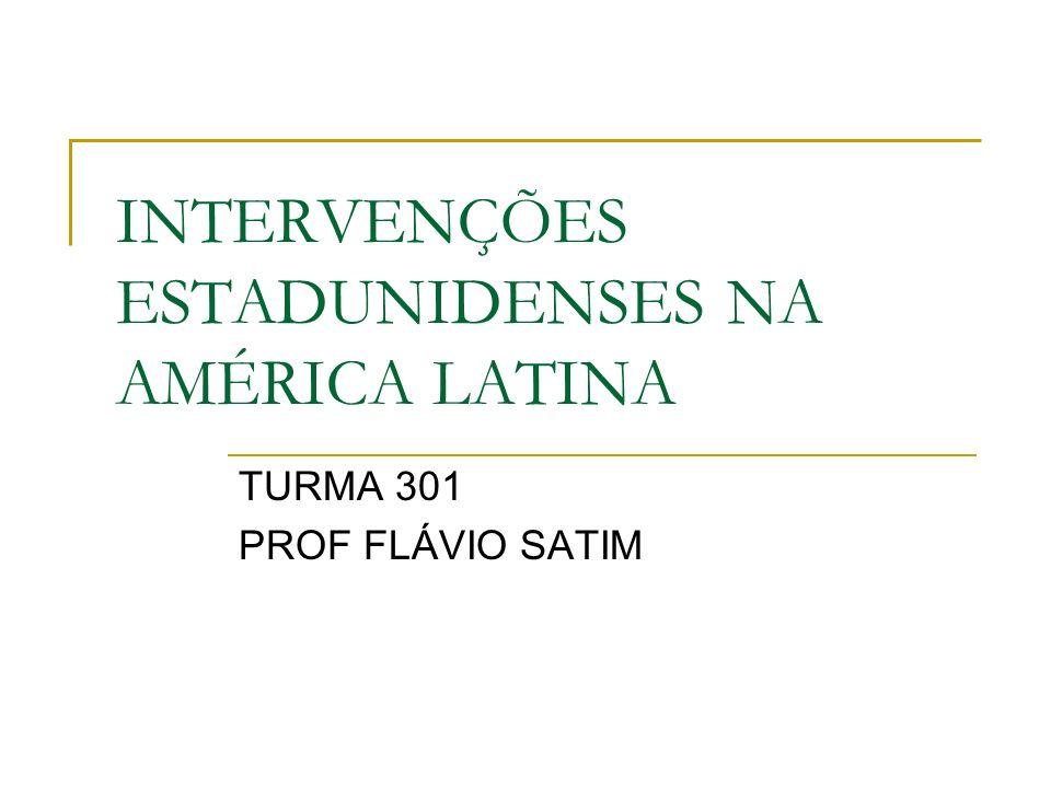 INTERVENÇÕES ESTADUNIDENSES NA AMÉRICA LATINA