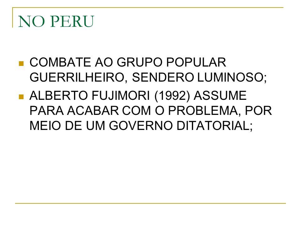 NO PERU COMBATE AO GRUPO POPULAR GUERRILHEIRO, SENDERO LUMINOSO;