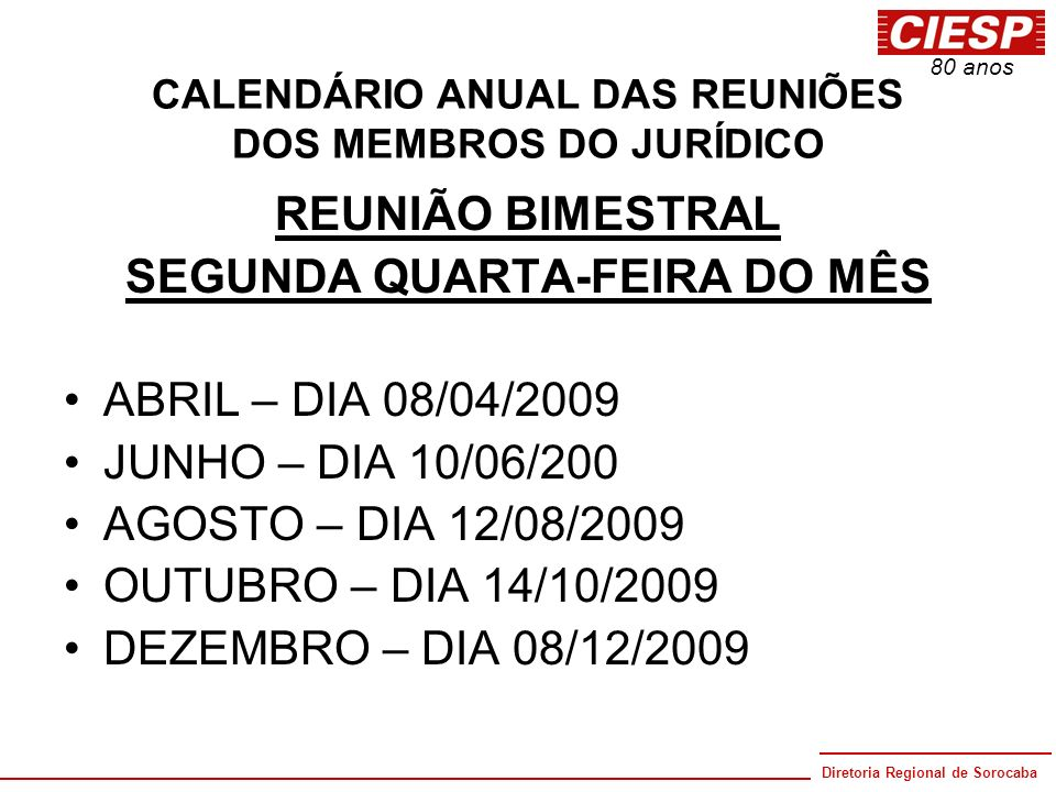 CALENDÁRIO ANUAL DAS REUNIÕES DOS MEMBROS DO JURÍDICO