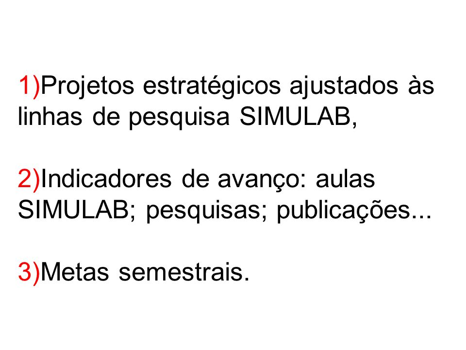 1)Projetos estratégicos ajustados às linhas de pesquisa SIMULAB,