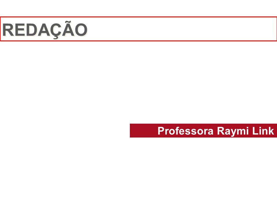 REDAÇÃO Professora Raymi Link