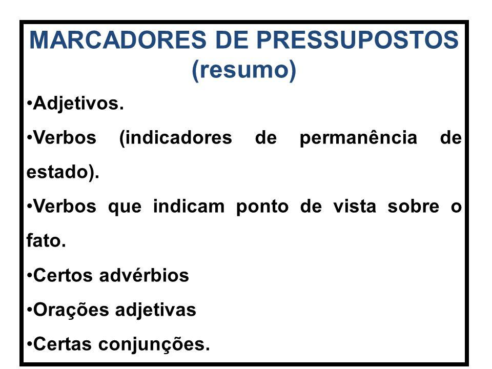MARCADORES DE PRESSUPOSTOS (resumo)