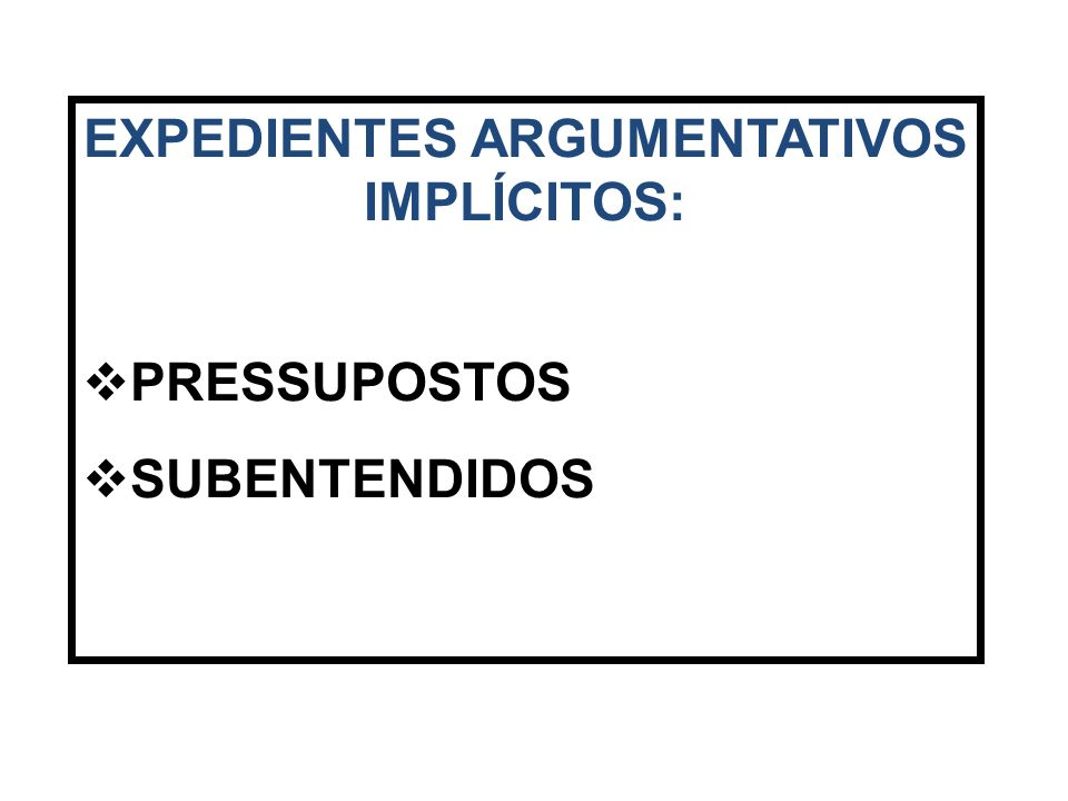 EXPEDIENTES ARGUMENTATIVOS IMPLÍCITOS: