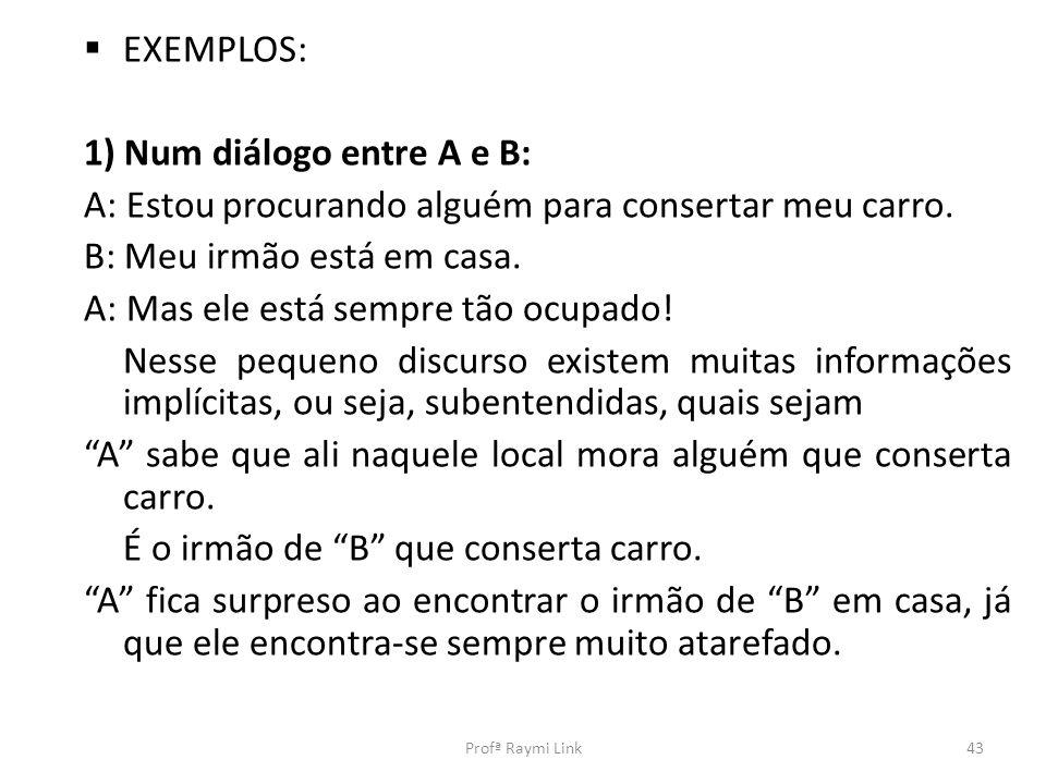 1) Num diálogo entre A e B:
