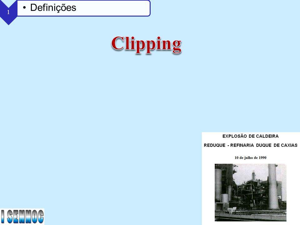 Clipping Definições Façamos uma busca na internet sobre o assunto....