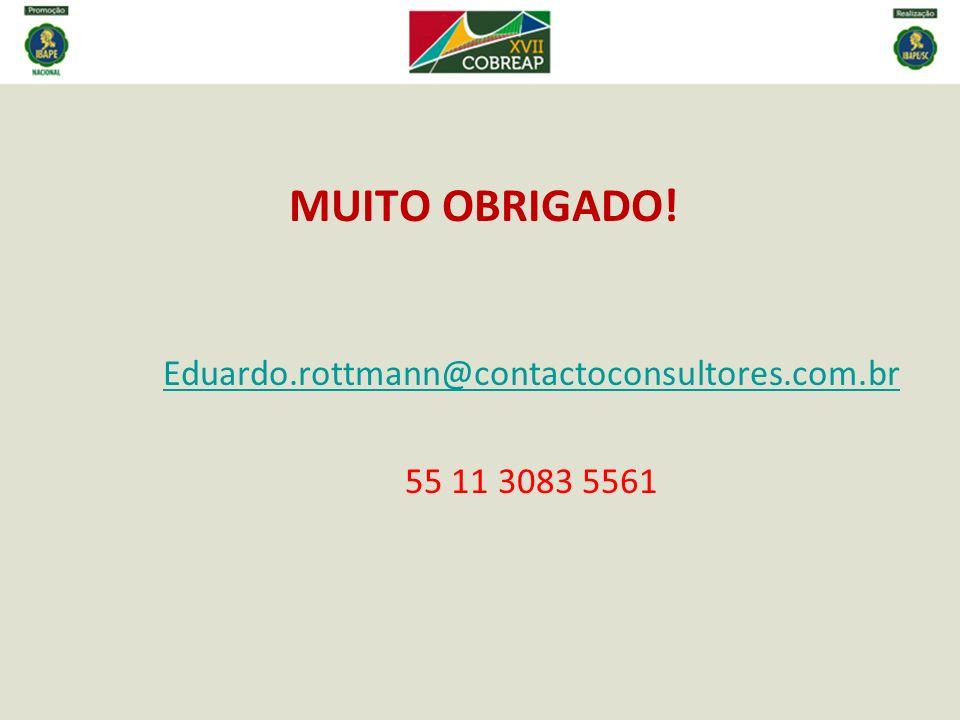 MUITO OBRIGADO! Eduardo.rottmann@contactoconsultores.com.br