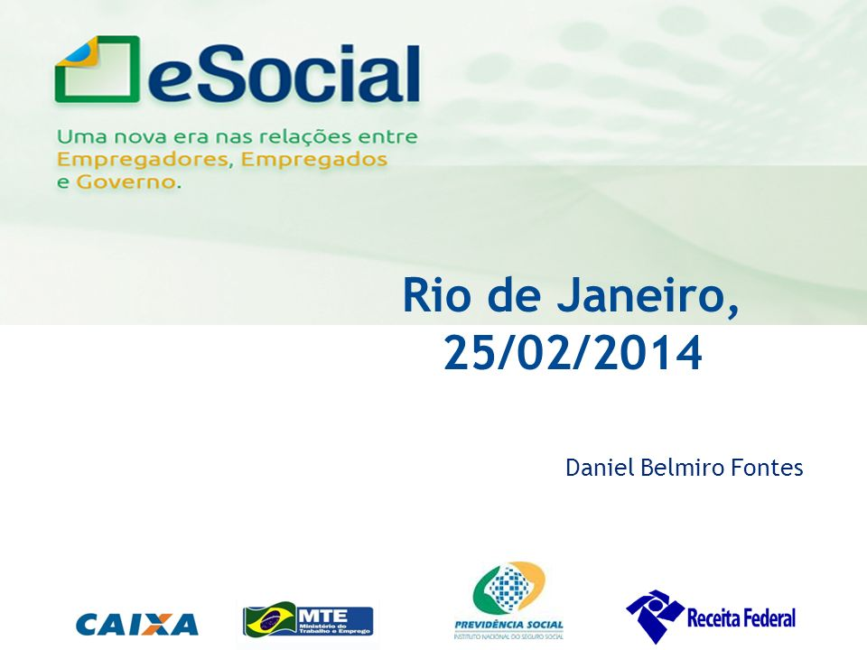 Rio de Janeiro, 25/02/2014 Daniel Belmiro Fontes 1 Público Alvo: