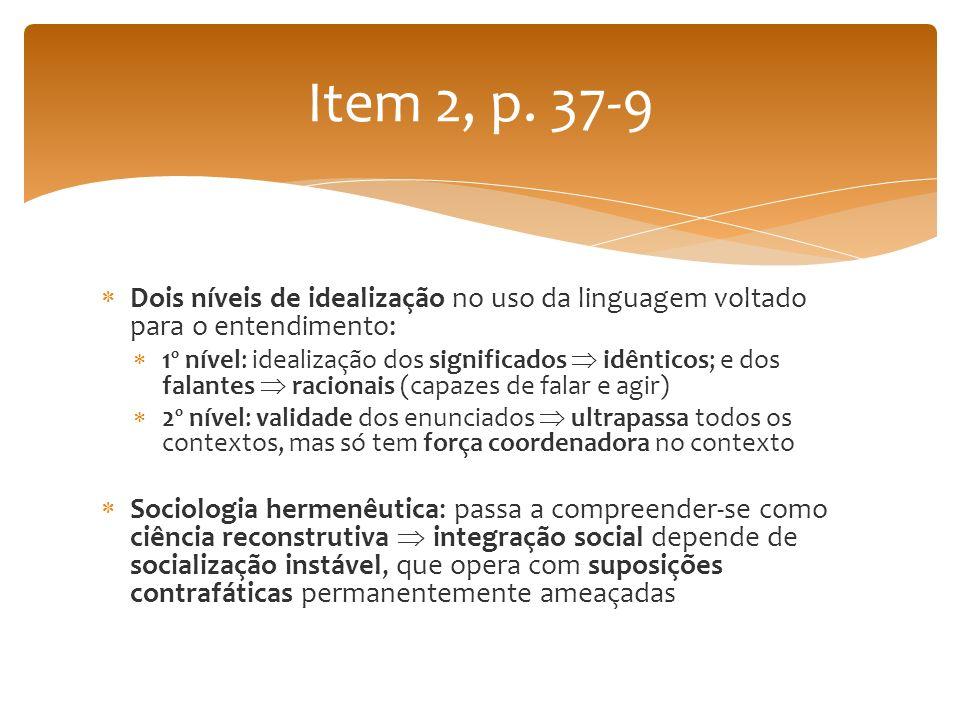 Item 2, p. 37-9 Dois níveis de idealização no uso da linguagem voltado para o entendimento: