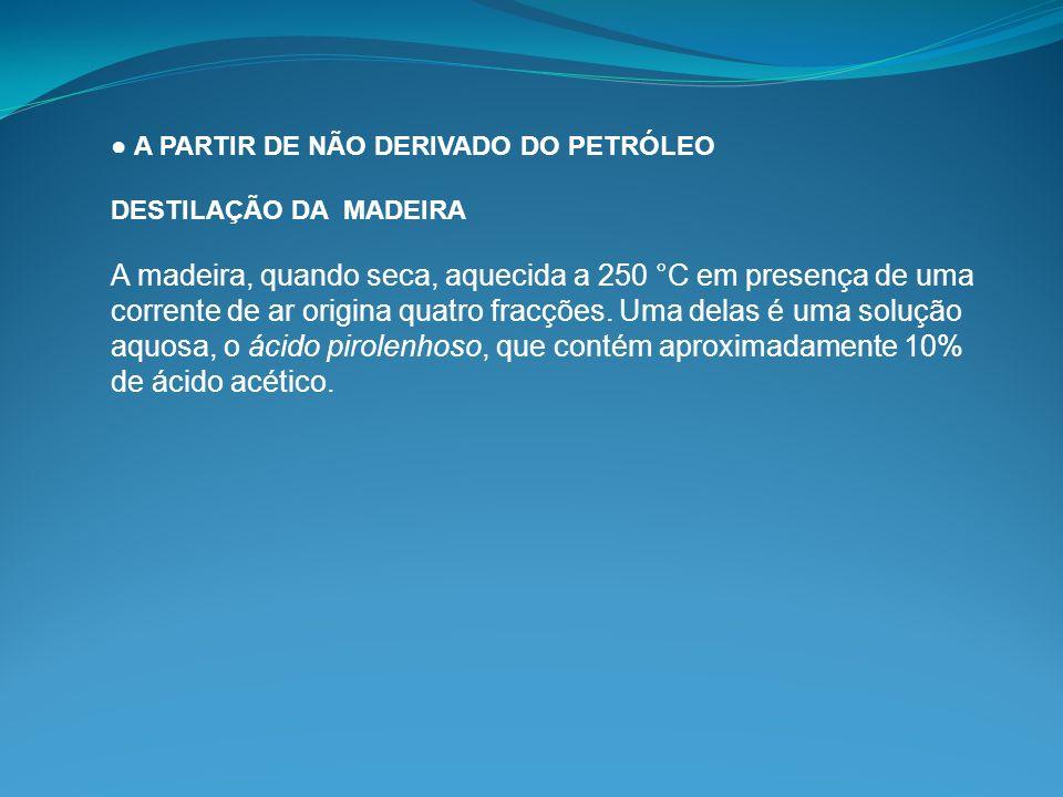● A PARTIR DE NÃO DERIVADO DO PETRÓLEO