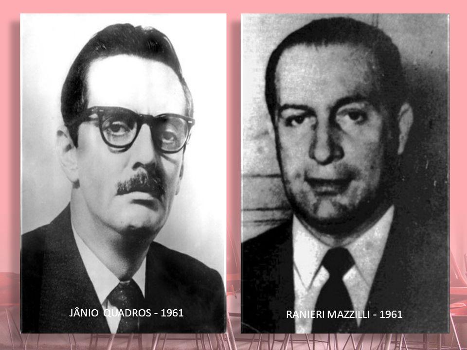 JÂNIO QUADROS - 1961 RANIERI MAZZILLI - 1961