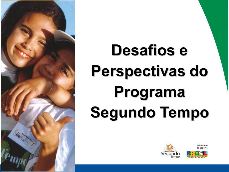 Desafios e Perspectivas do Programa Segundo Tempo