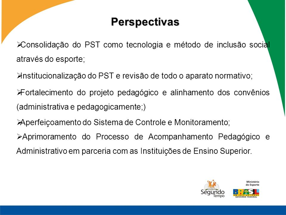Perspectivas Consolidação do PST como tecnologia e método de inclusão social através do esporte;
