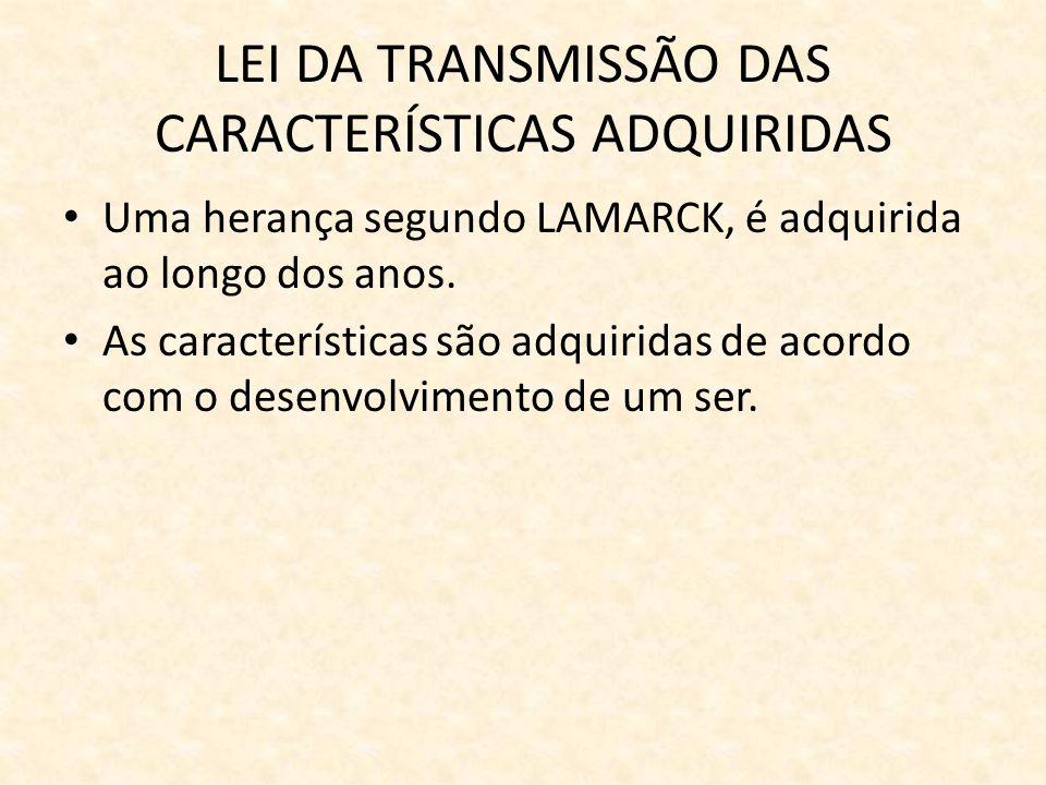 LEI DA TRANSMISSÃO DAS CARACTERÍSTICAS ADQUIRIDAS