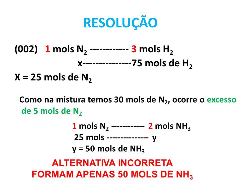 ALTERNATIVA INCORRETA FORMAM APENAS 50 MOLS DE NH3