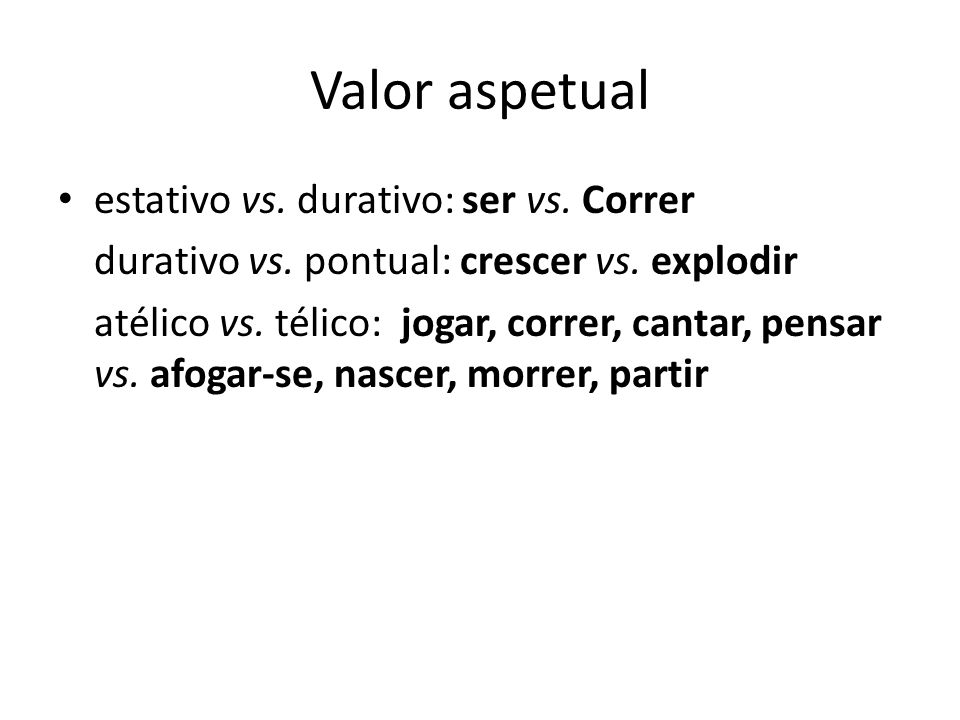 Valor aspetual estativo vs. durativo: ser vs. Correr