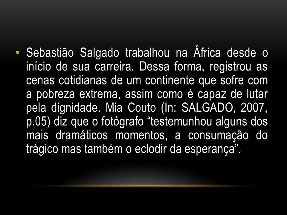 Sebastião Salgado trabalhou na África desde o início de sua carreira